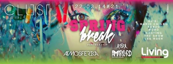 Sabato 22 Marzo 2014 LIVING Varcaturo Spring Break