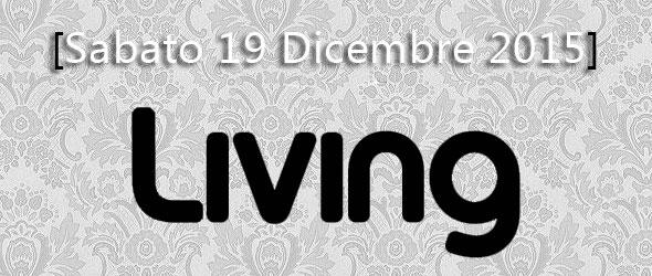 Sabato 19 Dicembre 2015 LIVING Disco Club Varcaturo